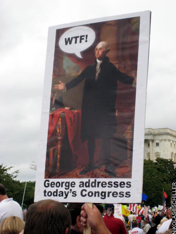 Photograph of a sign showing George Washinton saying WTF? with the caption: George addresses today's Congress